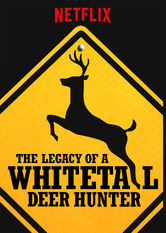 The Legacy of a Whitetail Deer Hunter Netflix BR (Brazil)