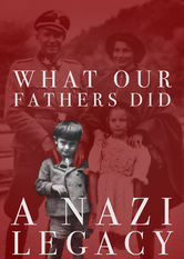 What Our Fathers Did: A Nazi Legacy Netflix BR (Brazil)